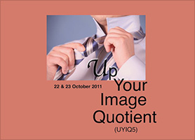 UP YOUR IMAGE QUOTIENT (UYIQ5) in October, 2011