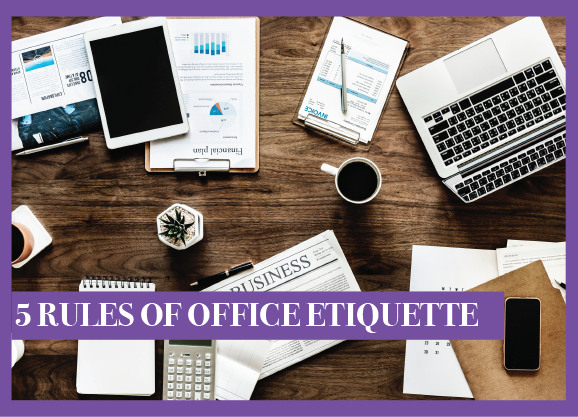 5 Rules of Office Etiquette